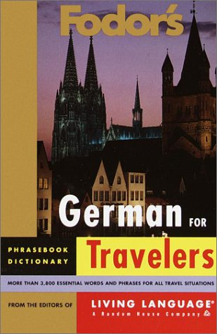 Fodor's German for Travelers (Phrase Book) (Fodor's Languages for Travelers)