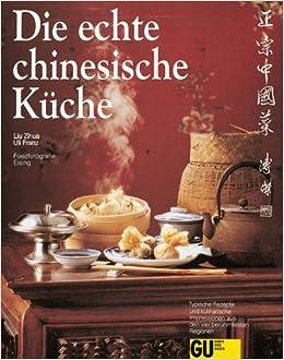 Kantonesische Küche | Die Echte Chinesische Kuche Amazon De Liu Zihua Uli Franz Zihua