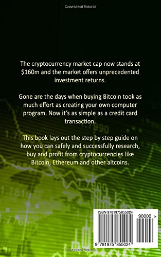 Cryptocurrency: Beginners Bible - How You Can Make Money Trading and Investing in Cryptocurrency like Bitcoin, Ethereum and altcoins Paperback – August 27, 2017