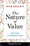 The Nature of Value : How to Invest in the Adaptive Economy, Gogerty, Nick, 0231162448