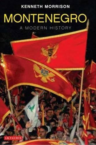 Montenegro: A Modern History