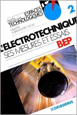 Lire en ligne L'électrotechnique, ses mesures et essais, tome 2, classes de BEP epub pdf