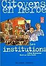 Citoyens en herbe, volume 2. Les institutions par Braconnier