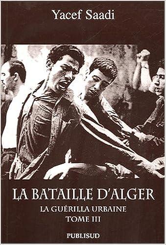 Lire un La bataille d'Alger : Tome 3, La guérilla urbaine pdf, epub ebook