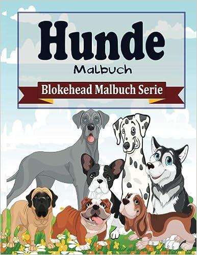 Book Hunde Malbuch (Blokehead Malbuch Serie)