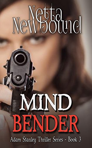 Mind Bender (The Adam Stanley Thriller Series Book 3)