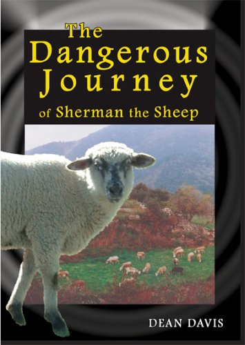 The Dangerous Journey of Sherman the Sheep (Sherman Sheep)
