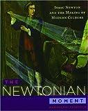 Newtonian Moment, NYPL Staff, 0195177347