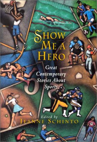 Show Me a Hero: Great Contemporary Stories About Sports (Persea Anthologies)