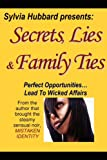 Secrets, Lies and Family Ties, Sylvia Hubbard, 0979792827