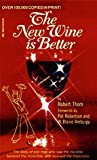 New Wine Is Better, Robert Thom, 088368036X