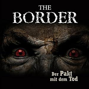 Der Pakt mit dem Tod (The Border 2) Hörspiel