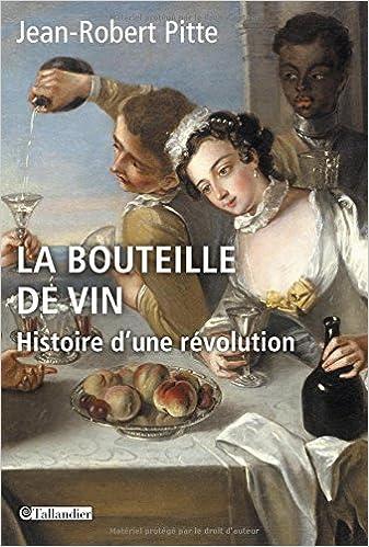 Book's Cover of La bouteille de vin : Histoire d'une révolution (Français) Broché – 10 mai 2013