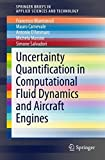 Uncertainty Quantification in Computational Fluid Dynamics and Aircraft Engines (SpringerBriefs in Applied Sciences and Technology)