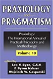 Praxiology and Pragmatism Vol. 10, , 0765801671