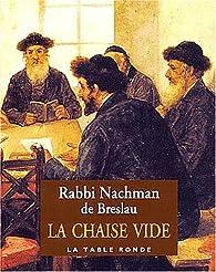 La chaise vide: Pour trouver l'espoir et la joie par  Rabbi Nahman de Bratslav