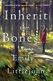Inherit the Bones: A Mystery (Detective Gemma Monroe Novels)