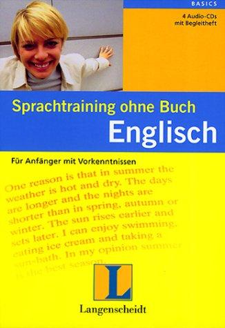 Sprachtraining ohne Buch: Englisch, Für Anfänger mit Vorkenntnissen, 4 Audio-CDs