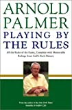 Playing by the Rules, Arnold Palmer, 0743446089