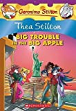 Thea Stilton: Big Trouble in the Big Apple: A Geronimo Stilton Adventure