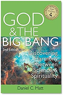 God and the Big Bang, (2nd Edition): Discovering Harmony Between Science and Spirituality