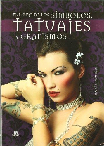 Descargar Libro El Libro De Los Símbolos, Tatuajes Y Grafismos Noemí Marcos Alba