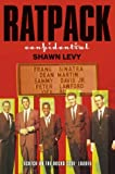 Front cover for the book Rat Pack Confidential: Frank, Dean, Sammy, Peter, Joey and the Last Great Showbiz Party by Shawn Levy
