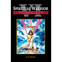 Spiritual Warrior VI: Beyond Fanaticism, Terrorism and War: Discover the Peace Solution (English Edition)