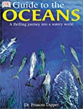 Oceans, Frances A. Dipper and Dorling Kindersley Publishing Staff, 0789488647