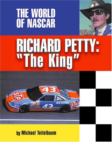 Richard Petty: ''The King'' (The World of Nascar)