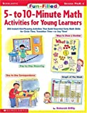 Fun Filled 5 to 10 Minute Math Activities for Young Learners, Deborah Diffily, 0439318904