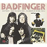 Badfinger / Wish You Were Here / BBC Sessions
