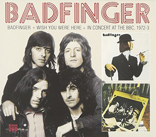 BADFINGER - Badfinger / Wish You Were Here / In Concert At The Bbc 1972-3 - Zortam Music