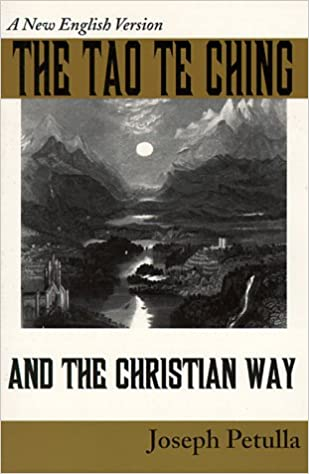 The tao te ching and the christian way a new english version the tao te ching and the christian way a new english version joseph petulla 9781570752117 amazon books fandeluxe Choice Image