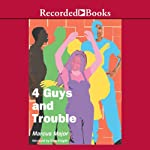 4 Guys and Trouble | Marcus Major