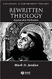 Rewritten Theology, Mark D. Jordan, 1405112204
