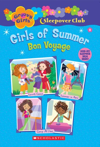 Groovy Girls Sleepover Club #8:: Girls of Summer: Bon Voyage (Groovy Girls Sleepover Club)