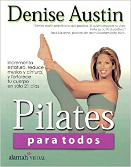Pilates para todos (Pilates for Every Body) (Spanish Edition ...