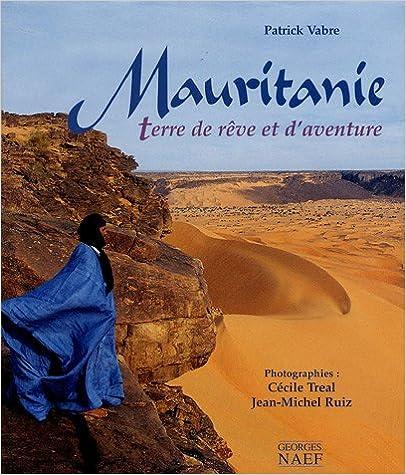 Mauritanie terre de reve et d'aventure