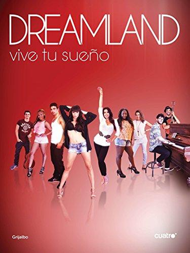 Dreamland: Vive tu sueño (Ocio y entretenimiento)