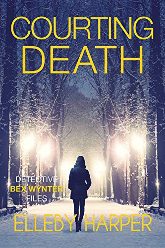 Courting Death (Detective Bex Wynter Files Book 3)]()