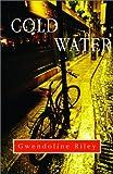 Cold Water, Gwendolyn Riley, 0786711094