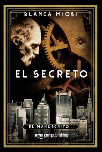 El secreto (El manuscrito) (Spanish Edition) [Blanca Miosi] (Tapa Blanda)