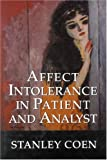 Affect Intolerance in Patient and Analyst, Stanley J. Coen, 0765703645
