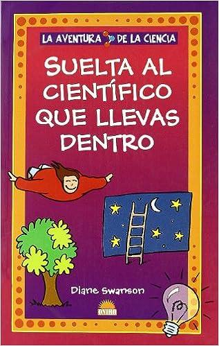 Suelta al cientifico que llevas dentro (Aventura De La