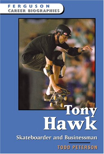 Tony Hawk, Skateboarder And Businessman (Ferguson Career Biographies)