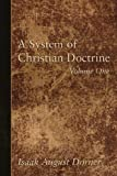 A System of Christian Doctrine, 4 Volumes, Isaak A. Dorner, 1597522163
