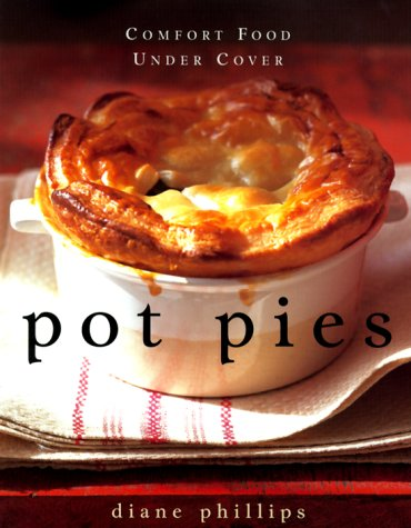 Pot Pies: Comfort Food Under Cover