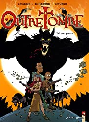 Outre Tombe, Tome 2 : Loup y es-tu ?