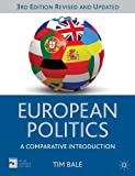 European Politics: A Comparative Introduction (Comparative Government and Politics), Tim Bale, 0230362931